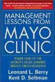 Cover, Management Lessons from Mayo Clinic: Inside One of the World's Most Admired Service Organizations